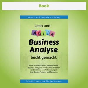 Schlanke - Agile Business Analyse, einfache Anforderungserhebung, Anforderungsanalyse